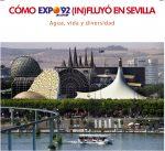 """Inaugurada la exposición """"Cómo Expo'92 (in)fluyó en Sevilla"""""""