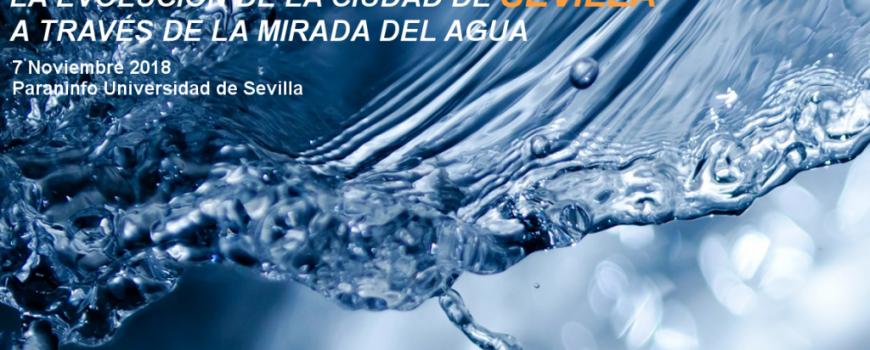 Jornada Cátedra - La Evolución de Sevilla a través de la mirada del agua